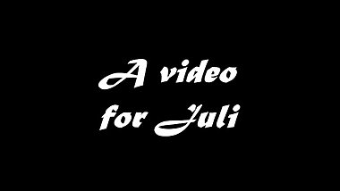 A video for Juli