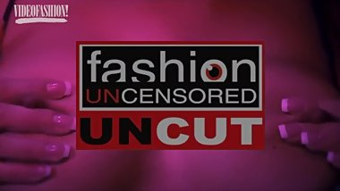 Fashion Uncensored Uncut Trailer